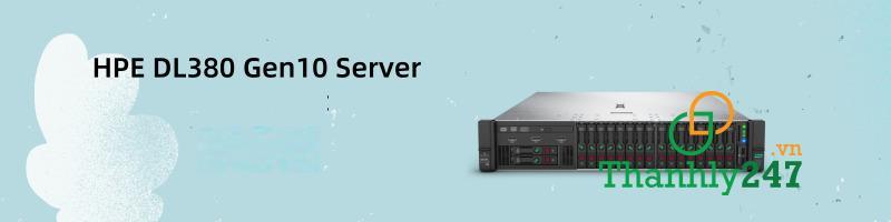 Bán thanh lý máy chủ Server HPE DL380 Gen10